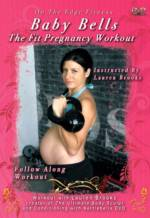 Baby Bells: The Fit Pregnancy Workout Instructed by Lauren Brooks