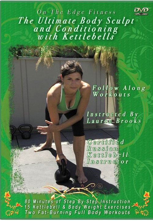 The Ultimate Body Sculpt and Conditioning with Kettlebells Volume 1